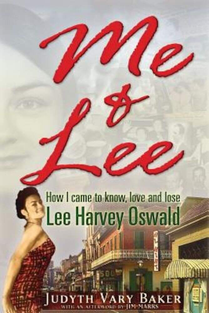 Me & Lee: How I Came to Know, Love and Lose Lee Harvey Oswald, Paperback