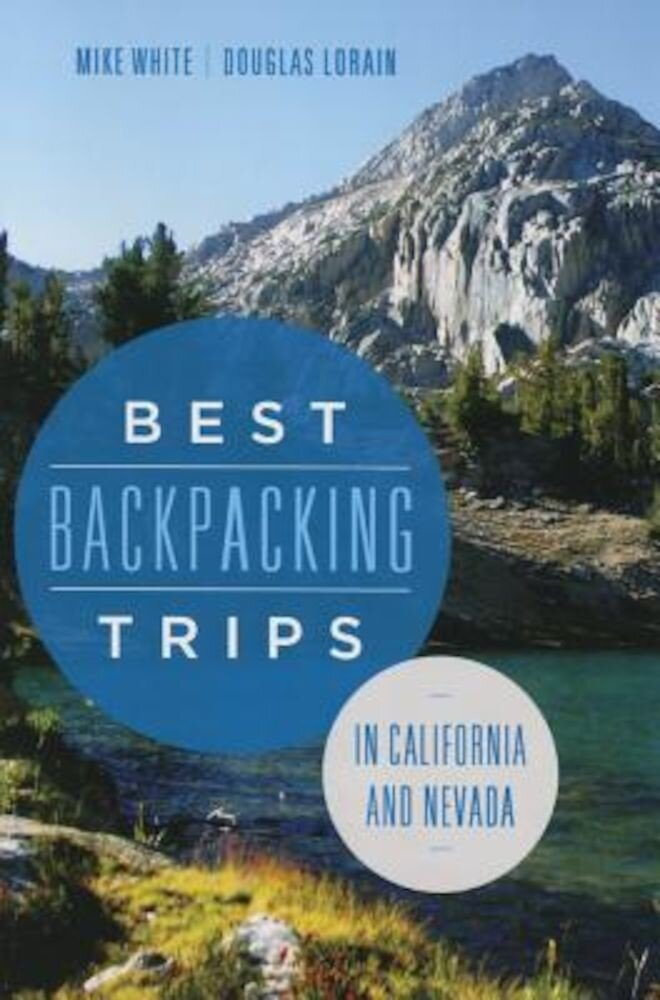 Best Backpacking Trips in California and Nevada, Paperback