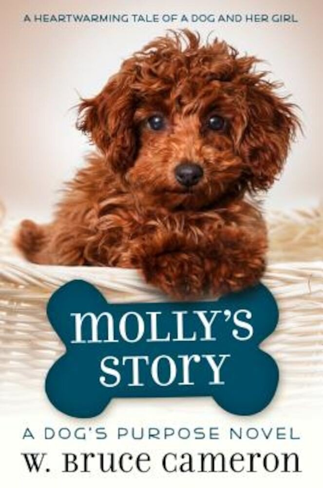Molly's Story: A Dog's Purpose Novel, Hardcover
