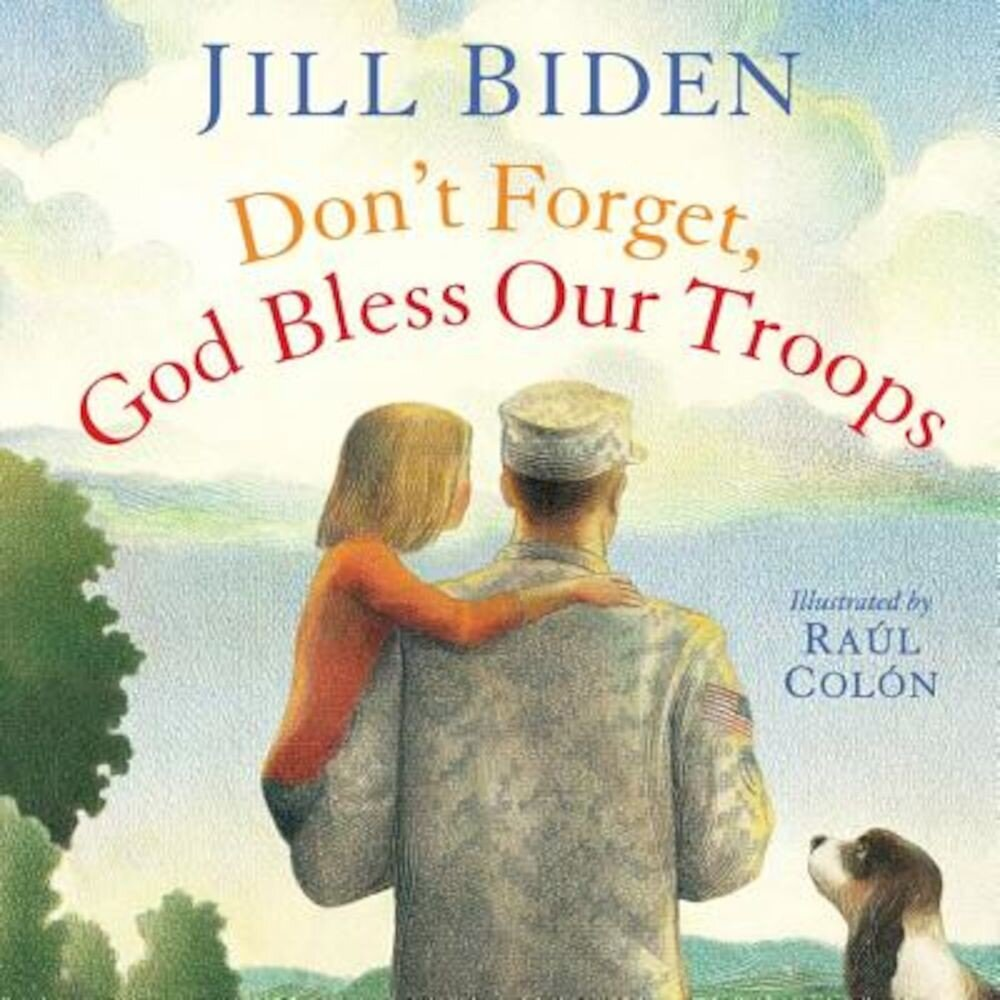 Don't Forget, God Bless Our Troops, Hardcover