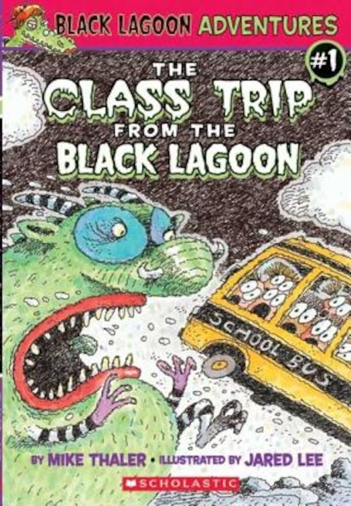 The Class Trip from the Black Lagoon, Paperback