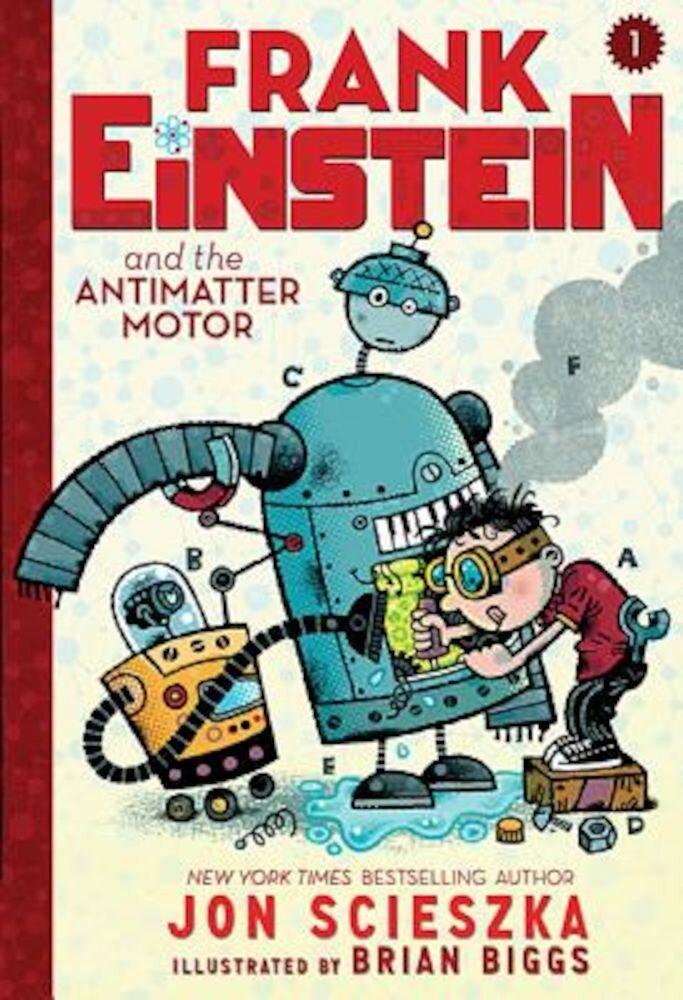Frank Einstein and the Antimatter Motor (Frank Einstein Series #1): Book One, Hardcover