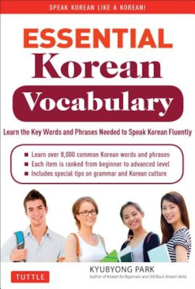 Essential Korean Vocabulary: Learn the Key Words and Phrases Needed to Speak Korean Fluently, Paperback