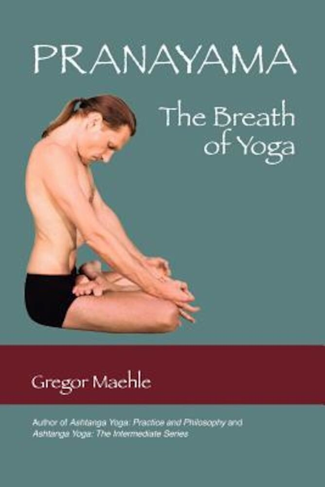 Pranayama the Breath of Yoga, Paperback