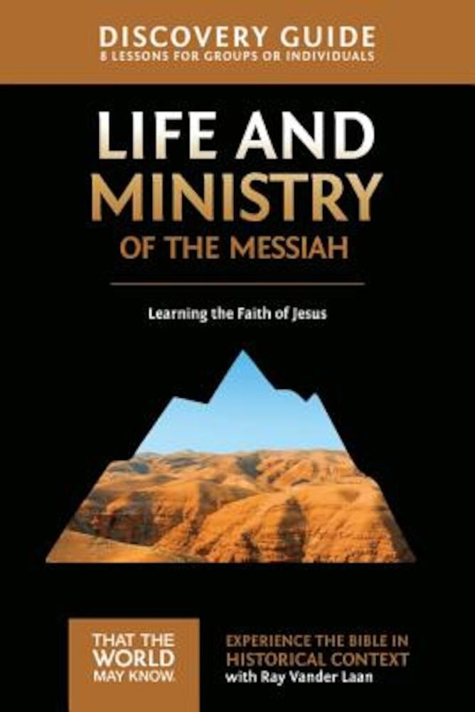 Life and Ministry of the Messiah Discovery Guide: Learning the Faith of Jesus, Paperback