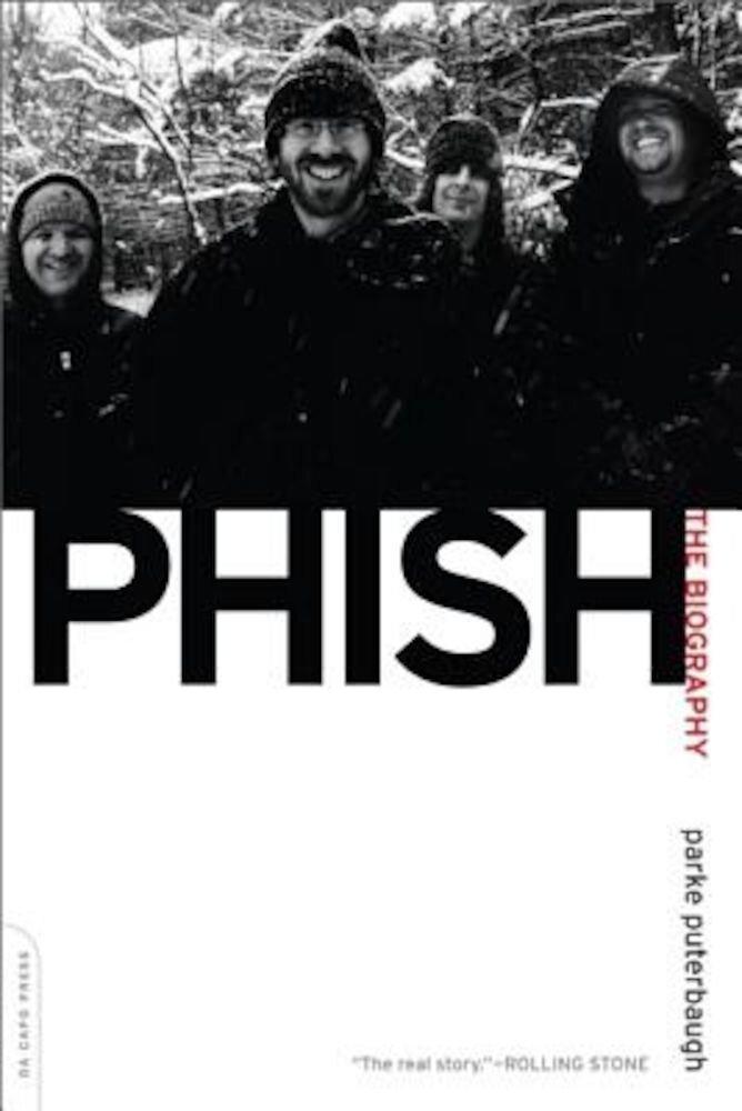 Phish: The Biography, Paperback