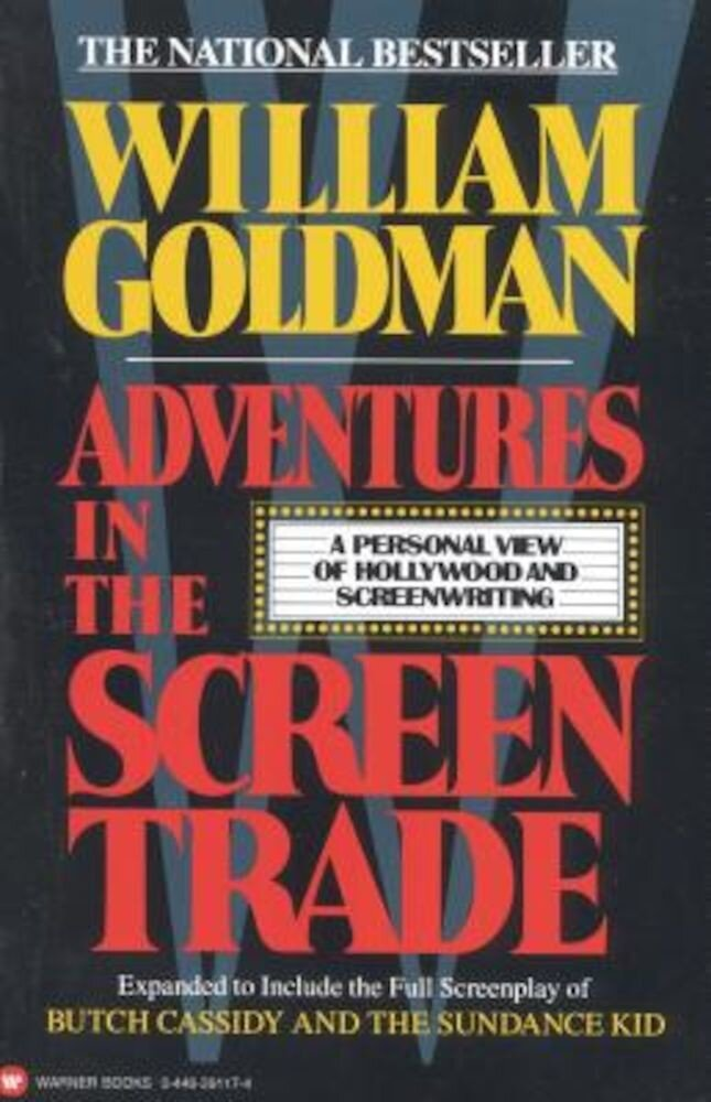 Adventures in the Screen Trade: A Personal View of Hollywood and Screenwriting, Paperback