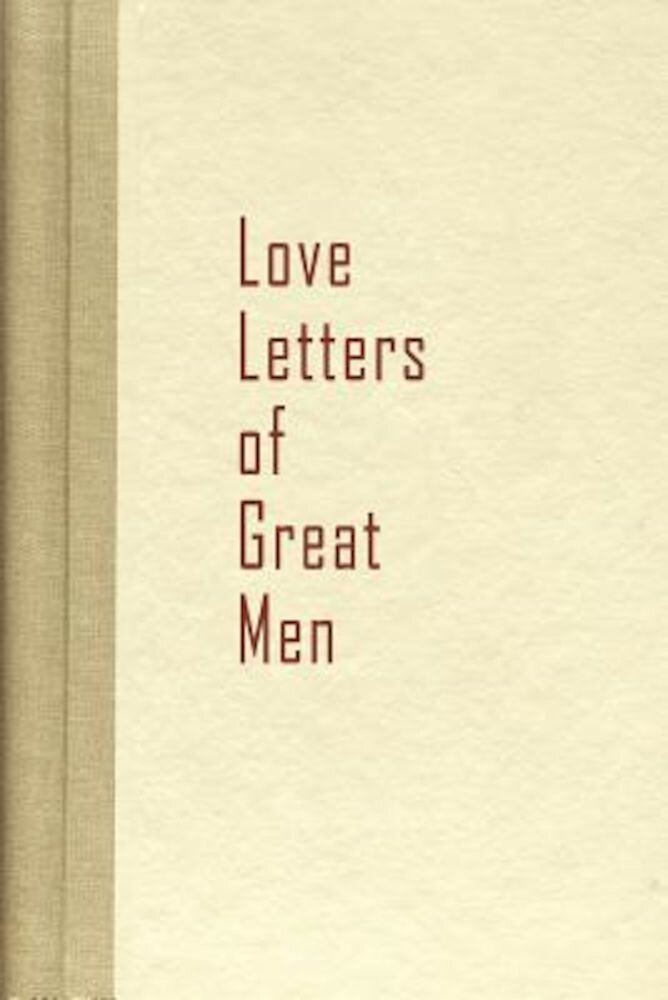 Love Letters of Great Men, Paperback