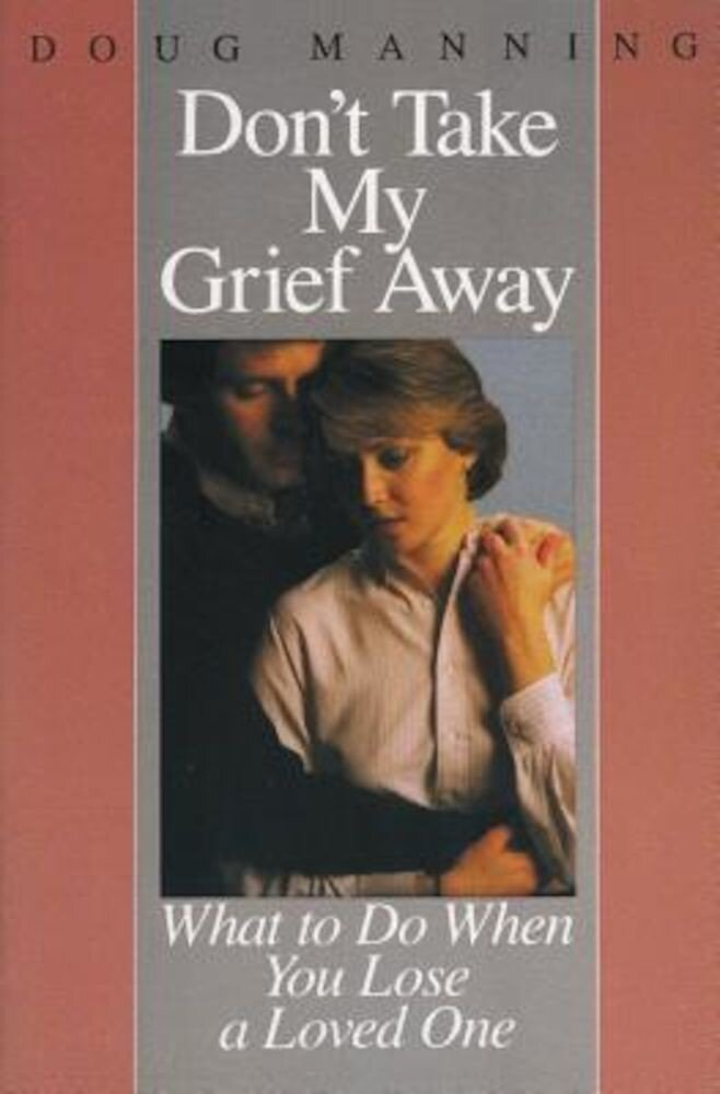 Don't Take My Grief Away, Paperback