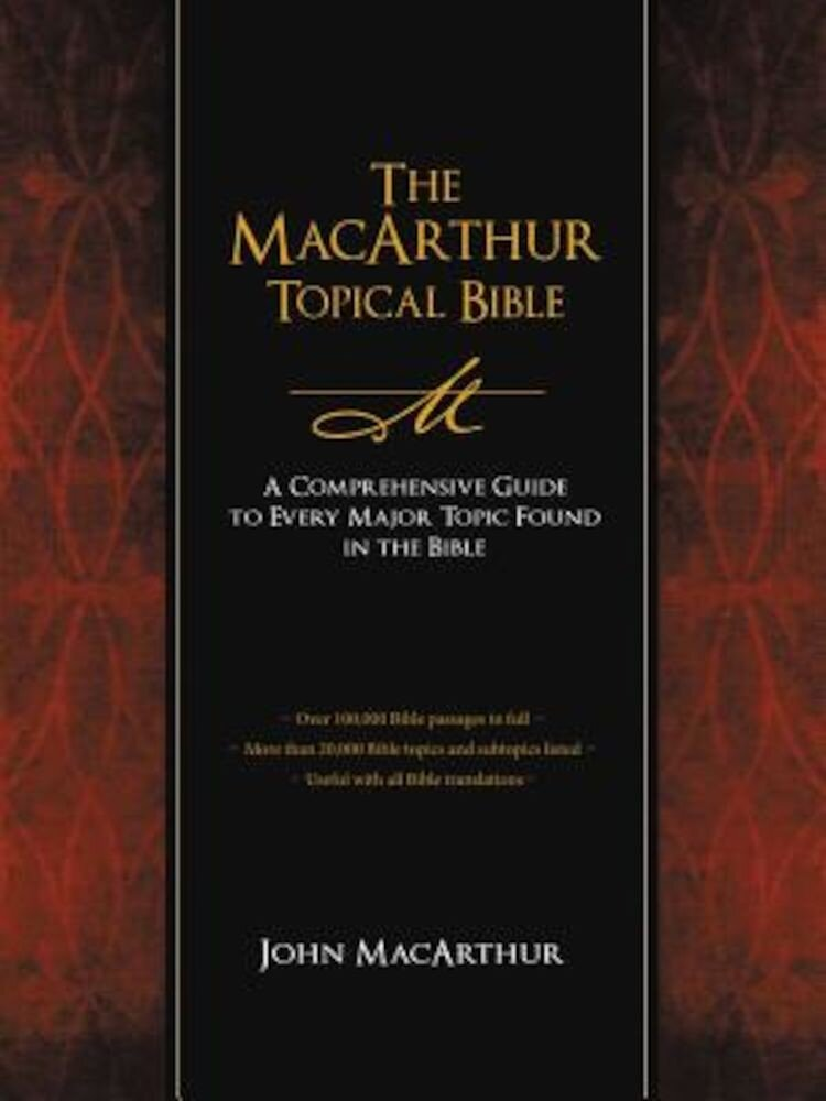 The MacArthur Topical Bible, Hardcover