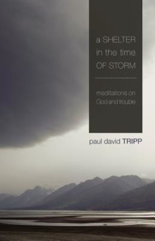 A Shelter in the Time of Storm: Meditations on God and Trouble, Paperback