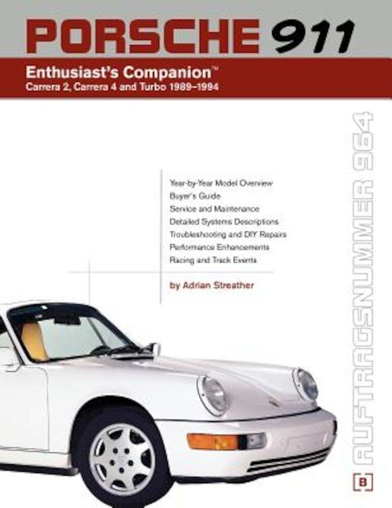 Porsche 911 (964) Enthusiast's Companion: Carrera 2, Carrera 4, and Turbo 1989-1994, Paperback