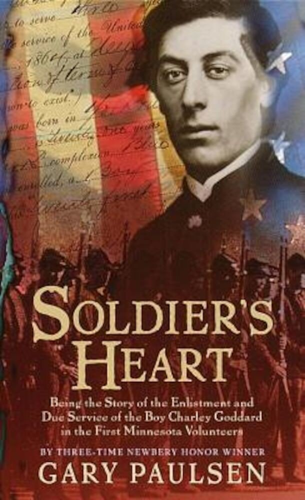 Soldier's Heart: Being the Story of the Enlistment and Due Service of the Boy Charley Goddard in the First Minnesota Volunteers, Paperback
