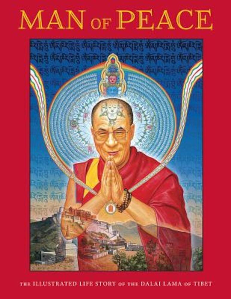 Man of Peace: The Illustrated Life Story of the Dalai Lama of Tibet, Paperback