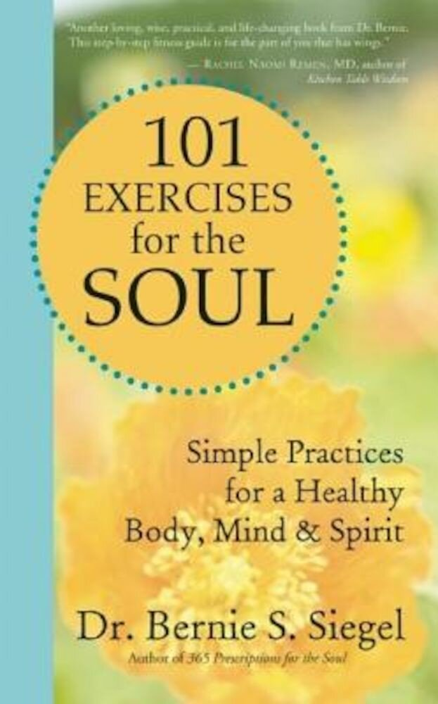 101 Exercises for the Soul: Simple Practices for a Healthy Body, Mind & Spirit, Paperback