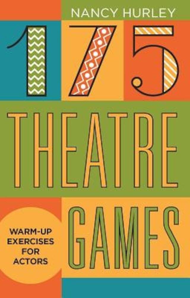 175 Theatre Games: Warm-Up Exercises for Actors, Paperback