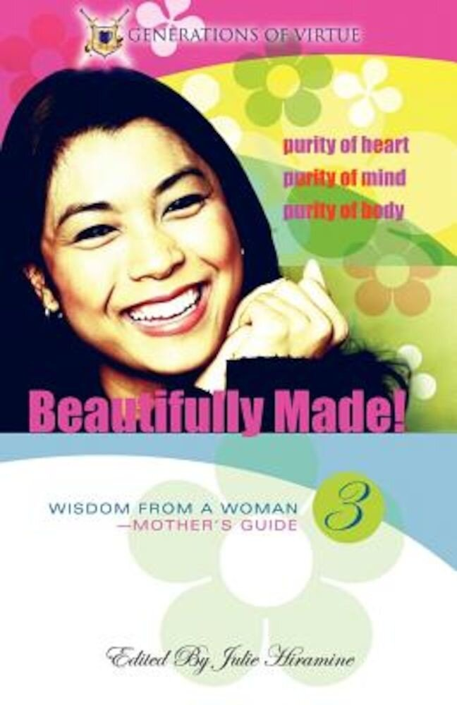 Beautifully Made!: Wisdom from a Woman-Mother's Guide (Book 3), Paperback