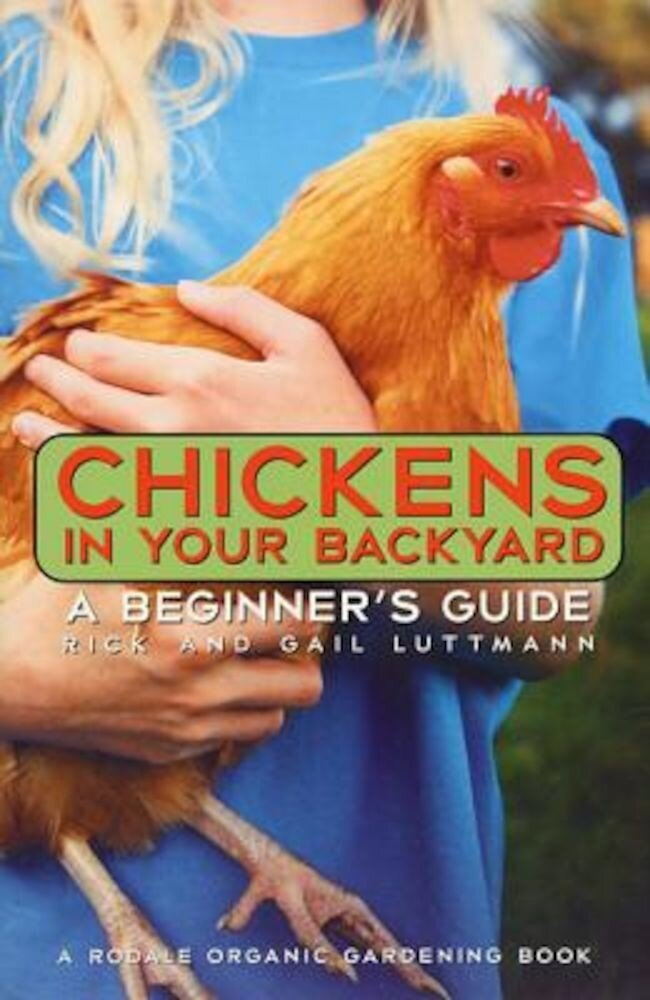 Chickens in Your Backyard: A Beginner's Guide, Paperback