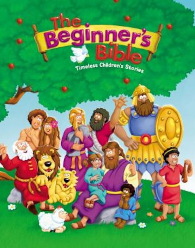 The Beginner's Bible: Timeless Children's Stories, Hardcover