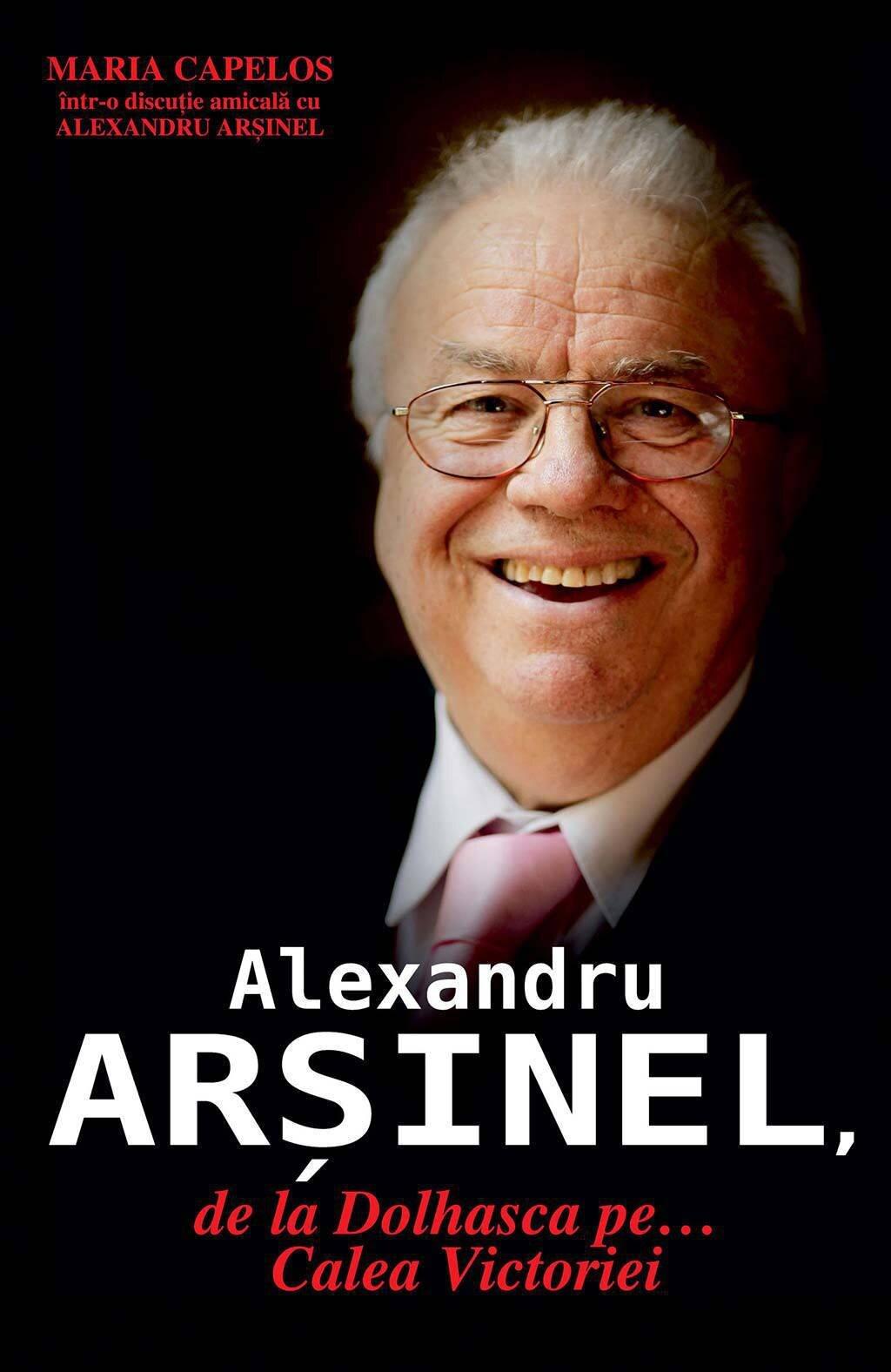 Alexandru Arsinel, de la Dolhasca pe... Calea Victoriei (eBook)