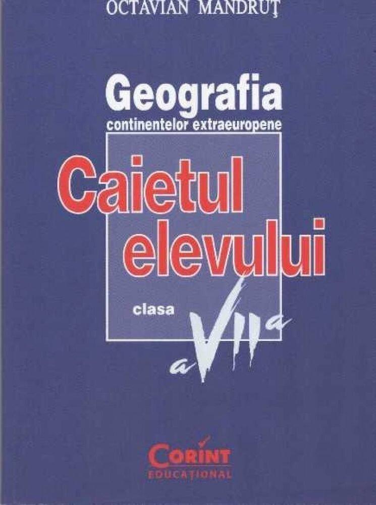 Geografia continentelor. Caietul elevului pentru clasa a VII-a