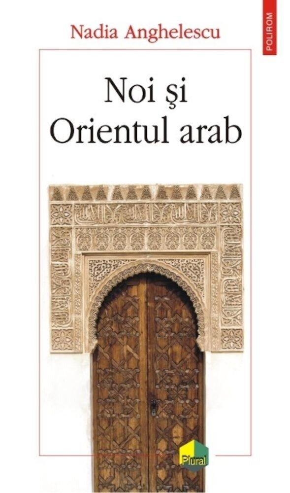 Coperta Carte Noi si Orientul arab