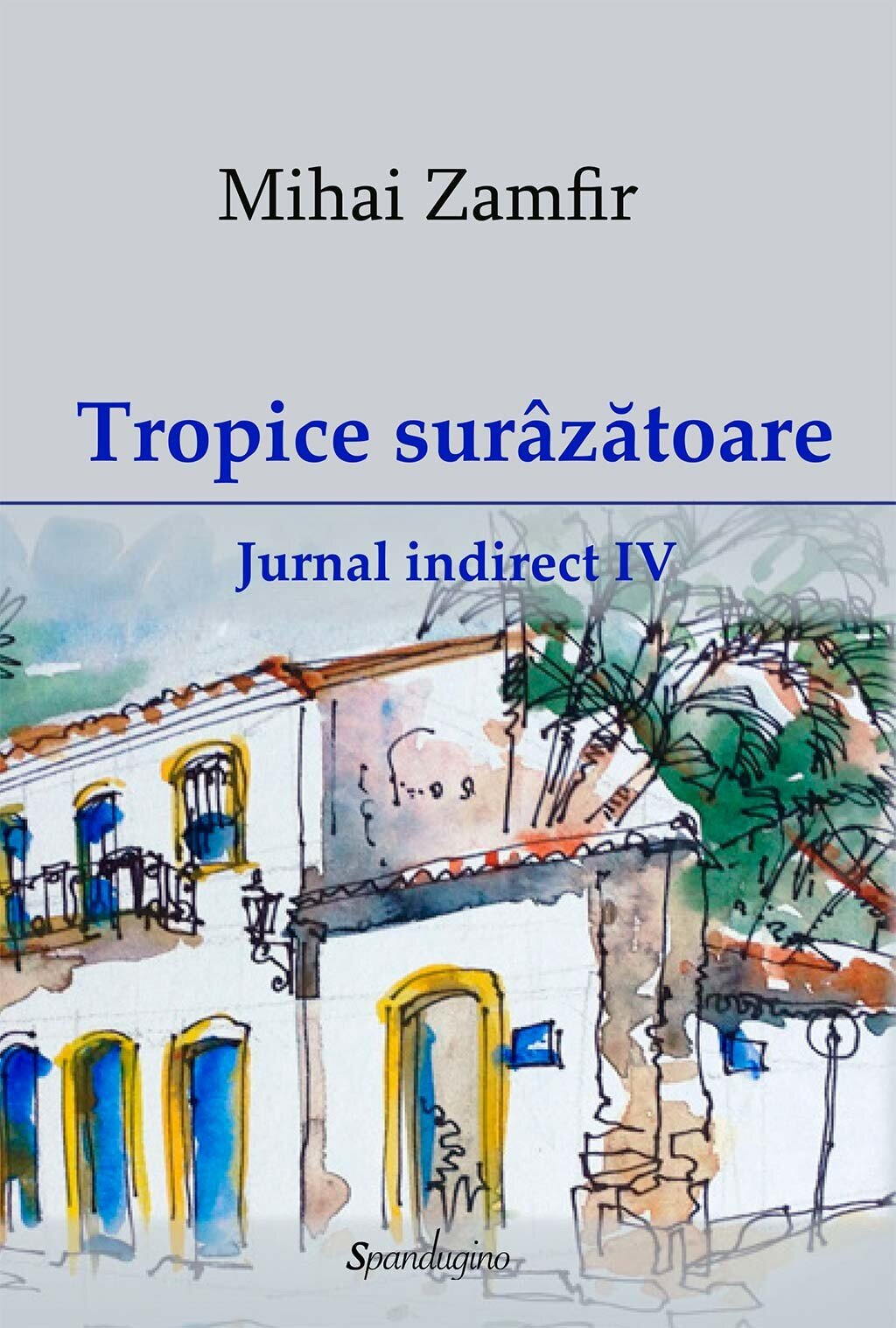 Tropice surazatoare. Jurnal indirect IV (eBook)