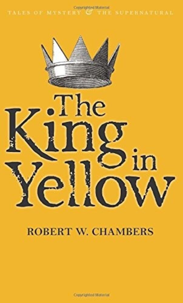 The King in Yellow (Tales of Mystery & the Supernatural)