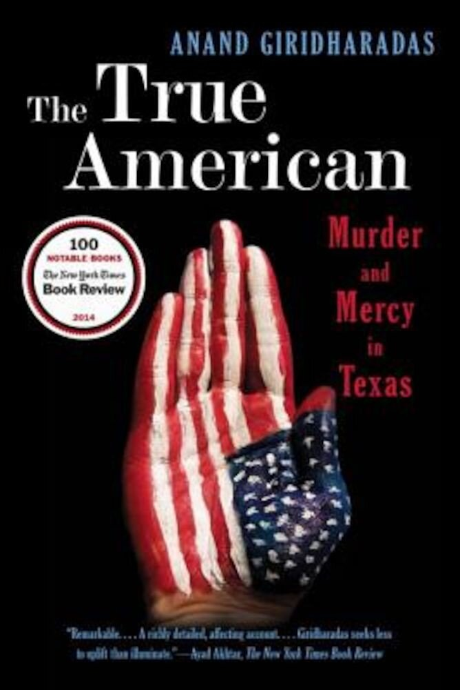 The True American: Murder and Mercy in Texas, Paperback