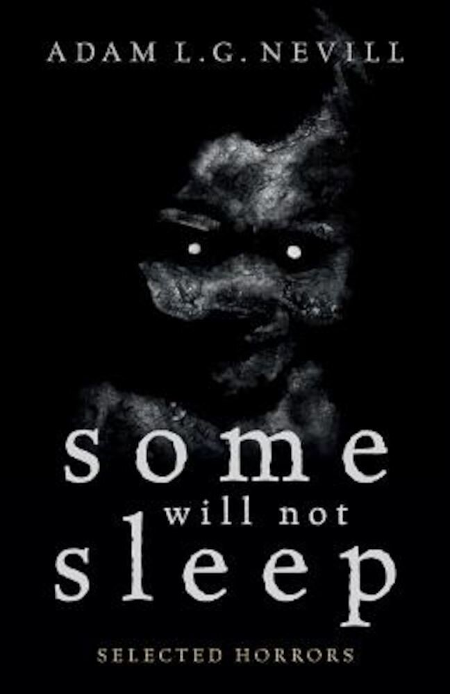 Some Will Not Sleep: Selected Horrors, Paperback
