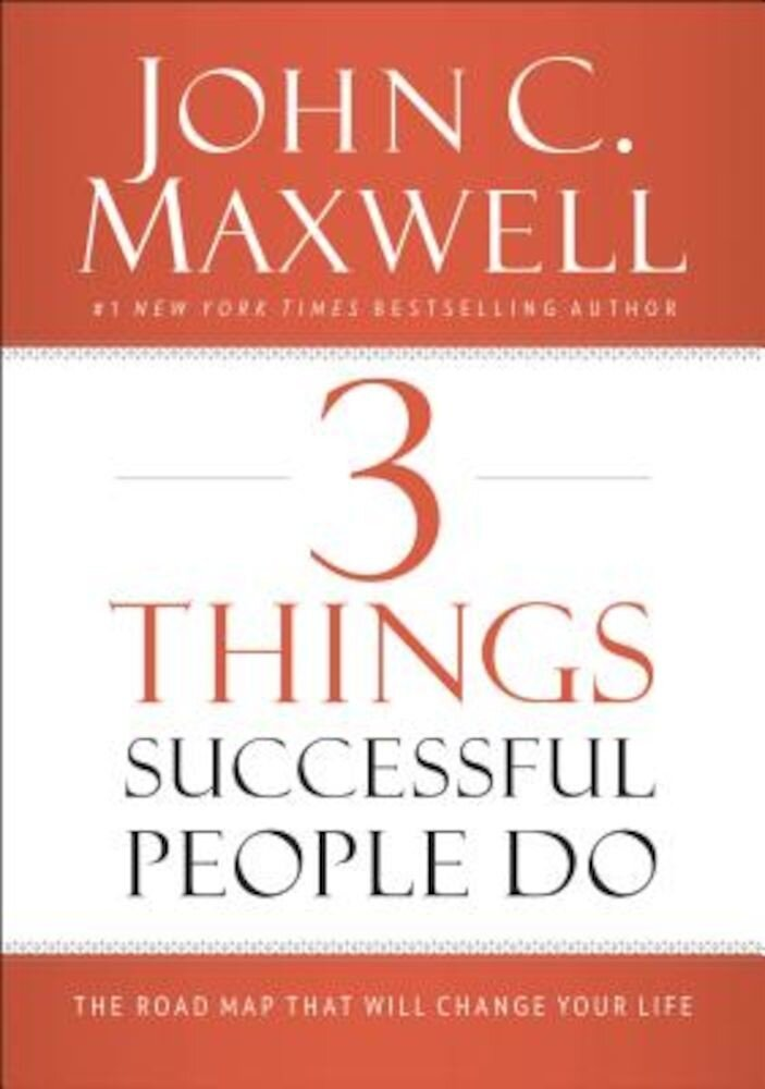 3 Things Successful People Do: The Road Map That Will Change Your Life, Hardcover