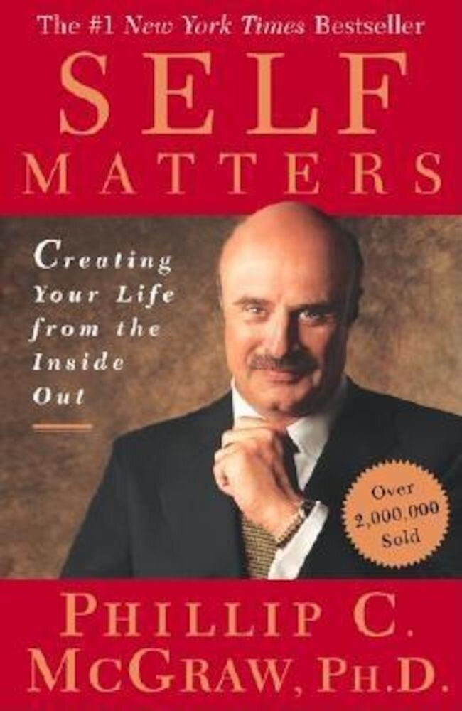Self Matters: Creating Your Life from the Inside Out, Paperback