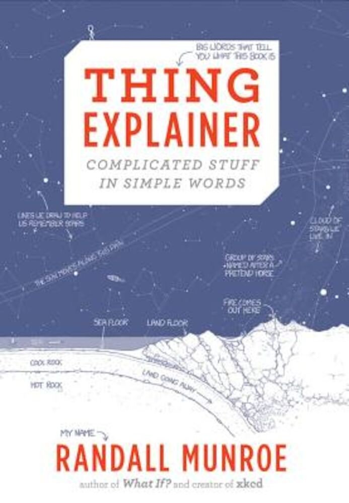 Thing Explainer: Complicated Stuff in Simple Words, Hardcover