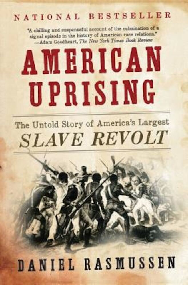 American Uprising: The Untold Story of America's Largest Slave Revolt, Paperback