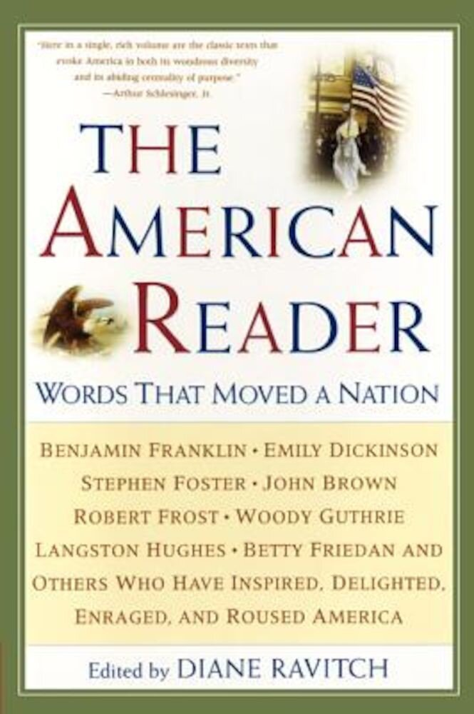 The American Reader: Words That Moved a Nation, Paperback