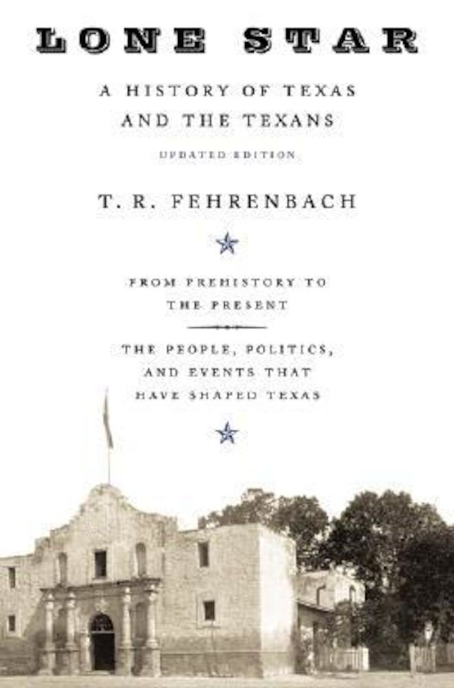 Lone Star: A History of Texas and the Texans, Paperback