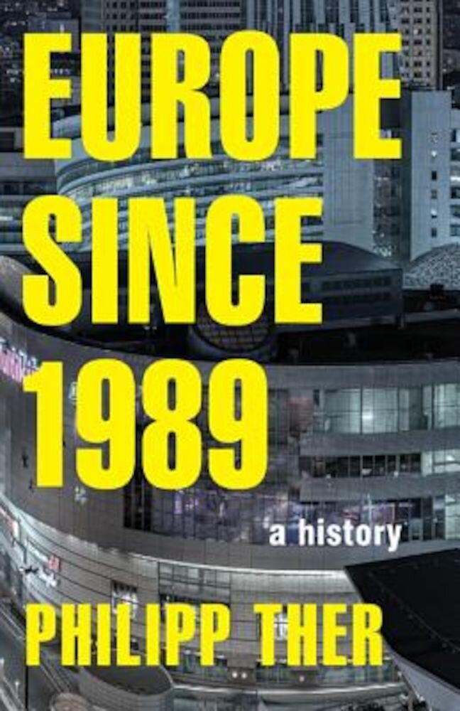 Europe Since 1989: A History, Hardcover