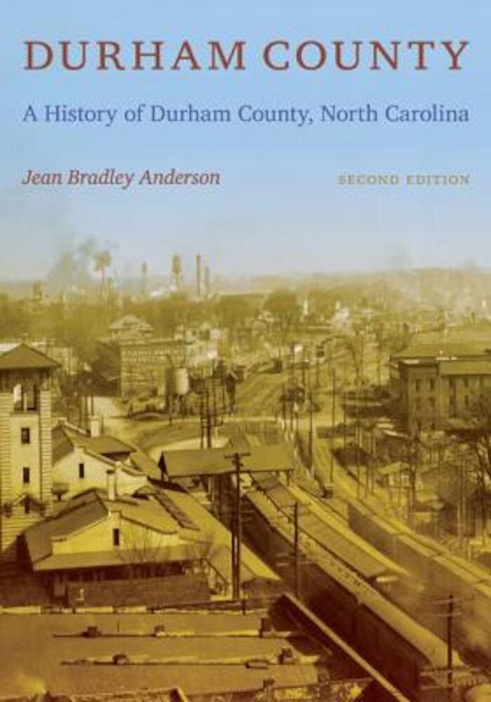 Durham County: A History of Durham County, North Carolina, Paperback