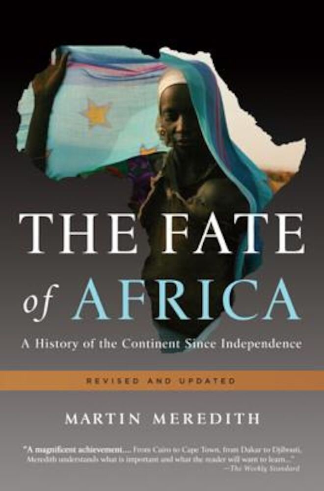 The Fate of Africa: A History of the Continent Since Independence, Paperback