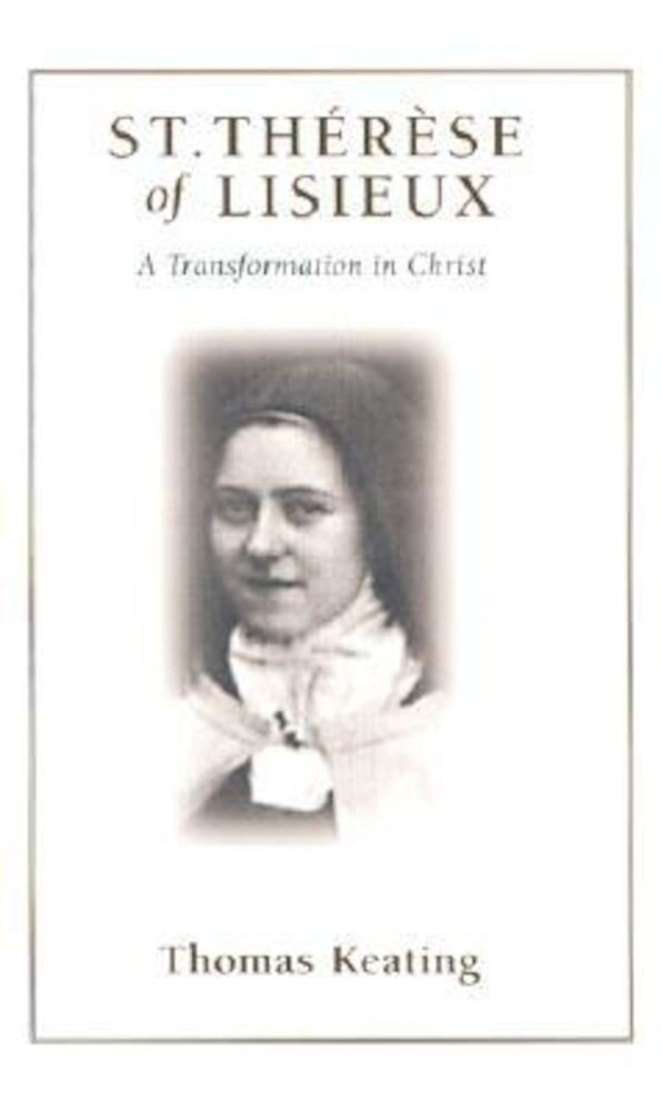 St Therese of Liseux: A Transformation in Christ, Paperback