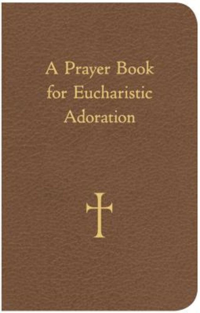 A Prayer Book for Eucharistic Adoration, Paperback