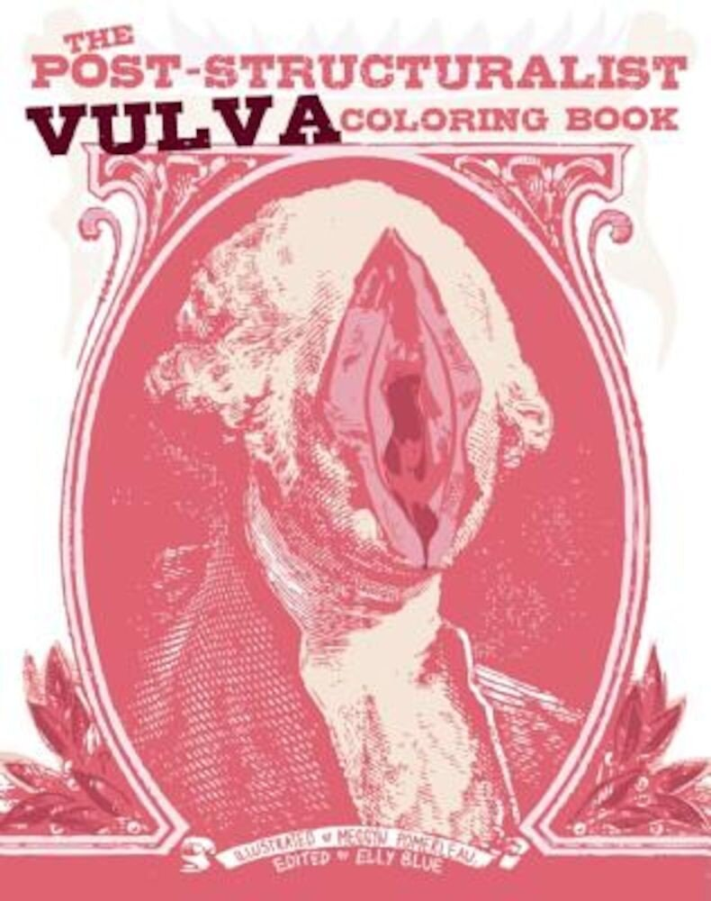 The Post-Structuralist Vulva Coloring Book, Paperback