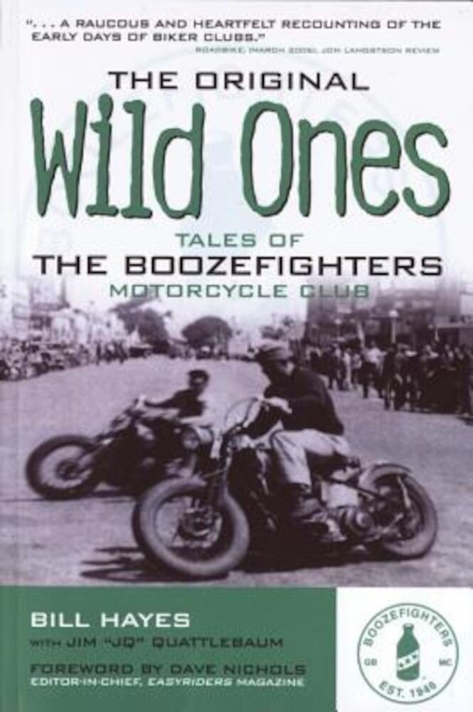 The Original Wild Ones: Tales of the Boozefighters Motorcycle Club, Paperback