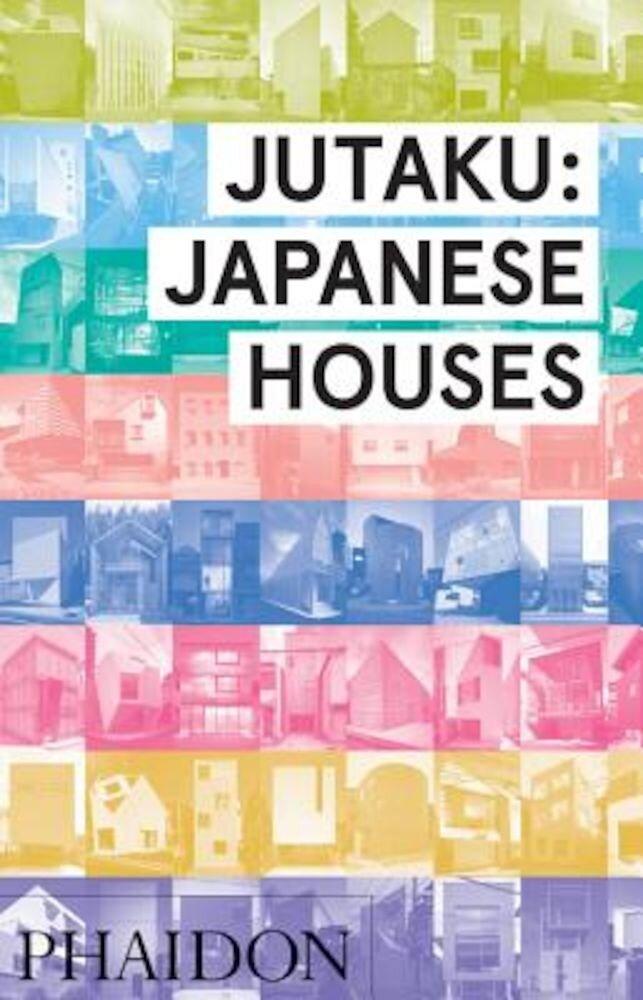 Jutaku: Japanese Houses, Hardcover