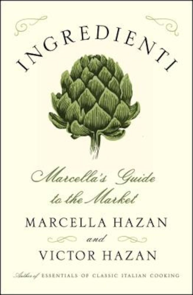 Ingredienti: Marcella's Guide to the Market, Hardcover