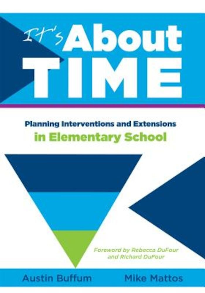 It's about Time [Elementary]: Planning Interventions and Exrensions in Elementary School, Paperback