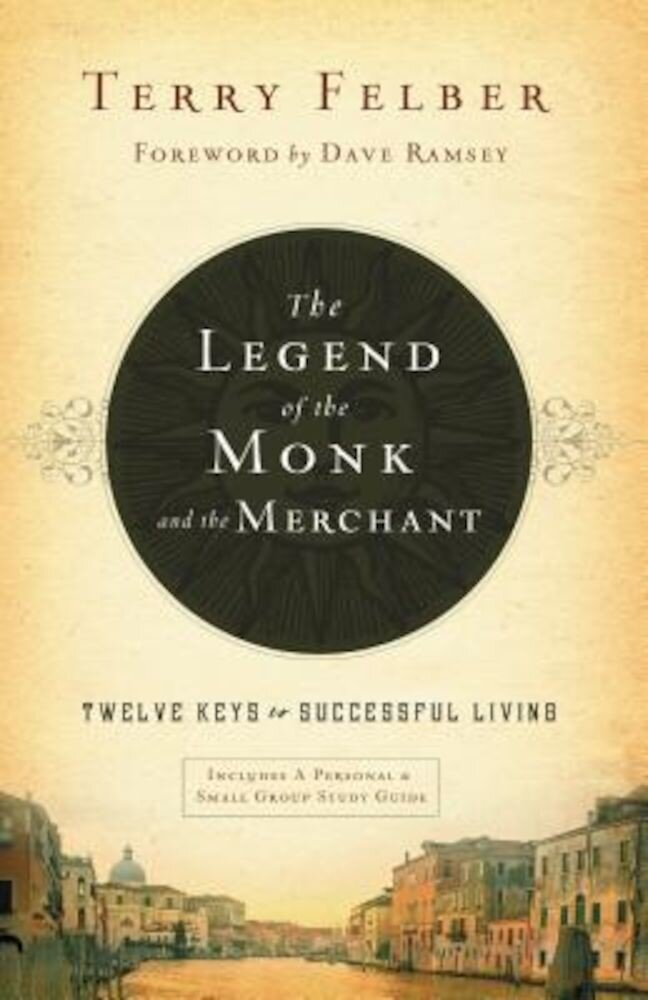 The Legend of the Monk and the Merchant: Twelve Keys to Successful Living, Hardcover