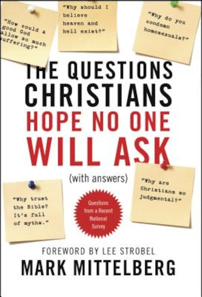 The Questions Christians Hope No One Will Ask: (With Answers), Paperback