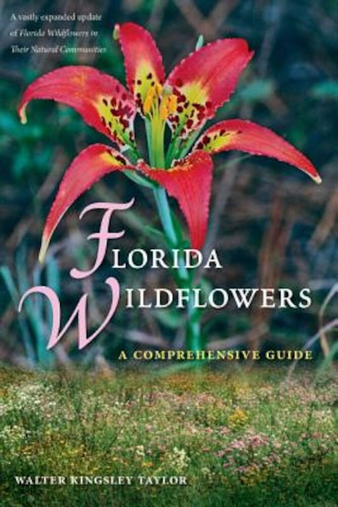 Florida Wildflowers: A Comprehensive Guide, Paperback