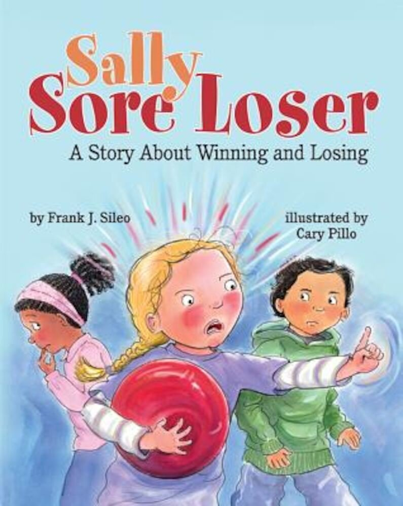 Sally Sore Loser: A Story about Winning and Losing, Paperback